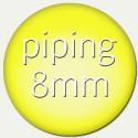 piping - 8mm