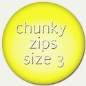 chunky zip size 3