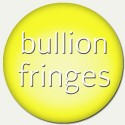 Bullion fringes